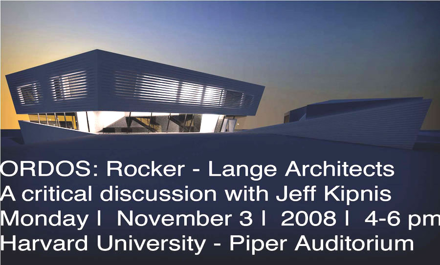 Discussion with Jeff Kipnis, Rocker Lange, Architecture, Harvard GSD, Ordos 100, Ordos100