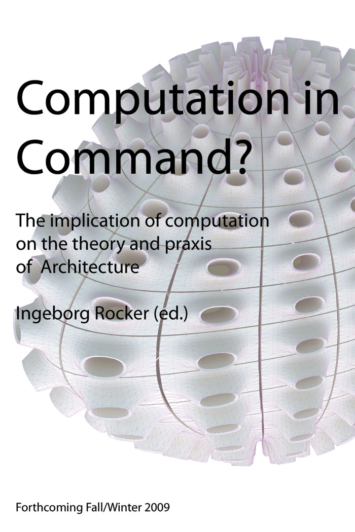 computation in command, Rocker Lange Architects, Ingeborg Rocker, book announcement, Architecture